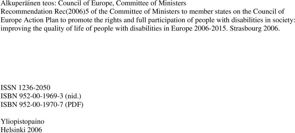 people with disabilities in society: improving the quality of life of people with disabilities in Europe