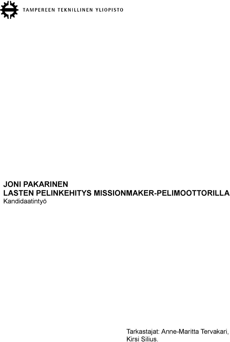 MISSIONMAKER-PELIMOOTTORILLA