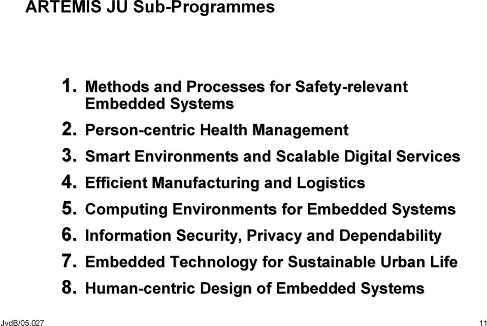 Efficient Manufacturing and Logistics 5. Computing Environments for Embedded Systems 6.