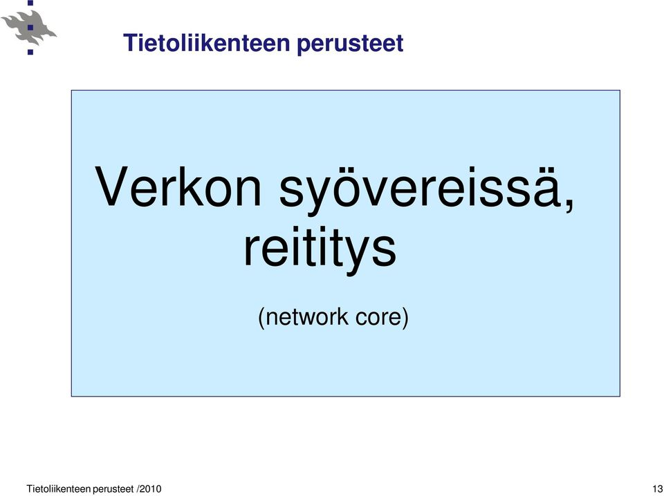 reititys (network core)