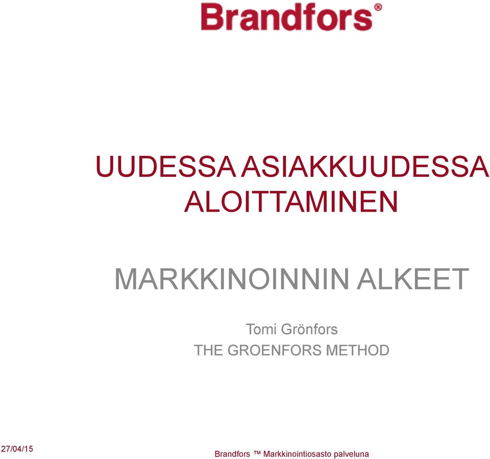 THE GROENFORS METHOD 27/04/15