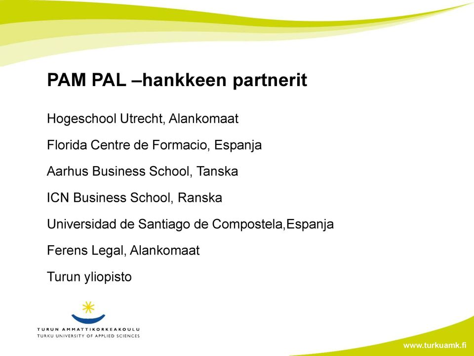 Tanska ICN Business School, Ranska Universidad de Santiago