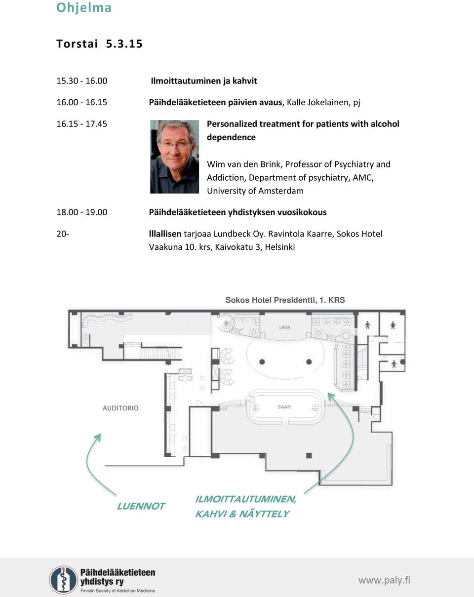 45 Personalized treatment for patients with alcohol dependence Wim van den Brink, Professor of Psychiatry and Addiction, Department of