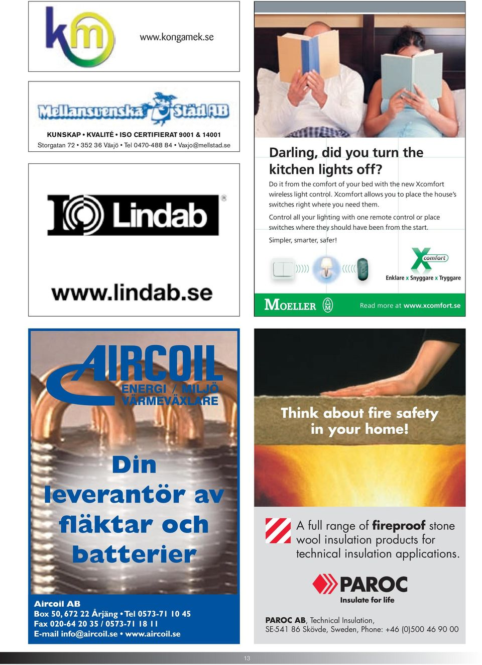 0470-488 84 Vaxjo@mellstad.se Think about fire safety in your home!
