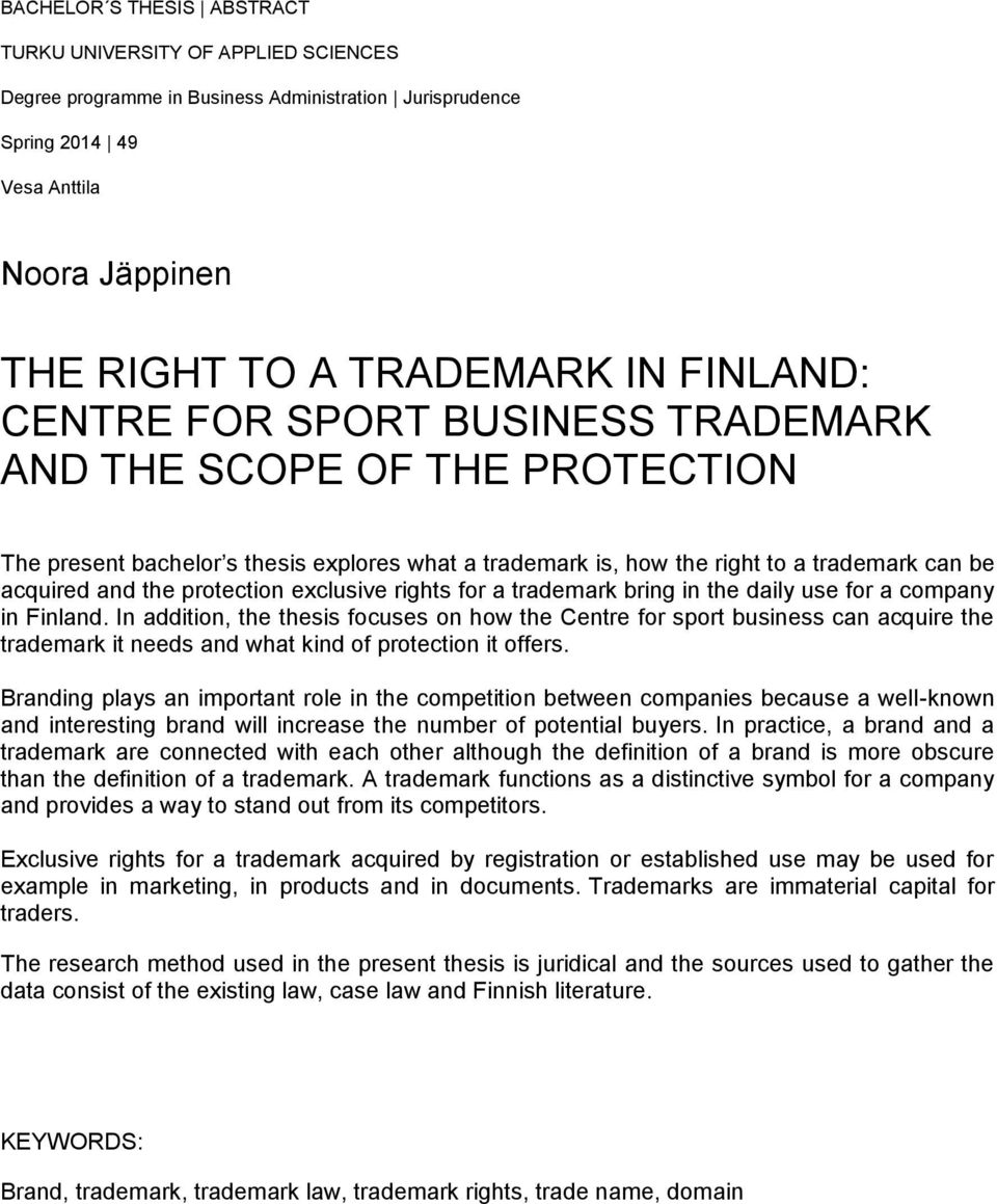 protection exclusive rights for a trademark bring in the daily use for a company in Finland.