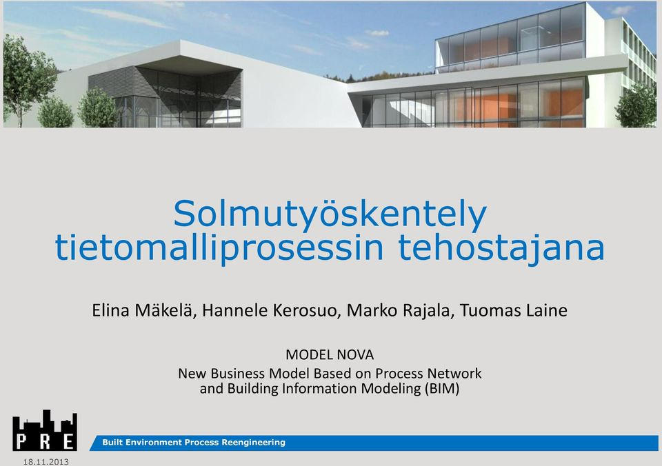 Marko Rajala, Tuomas Laine MODEL NOVA New Business Model Based on Process Network