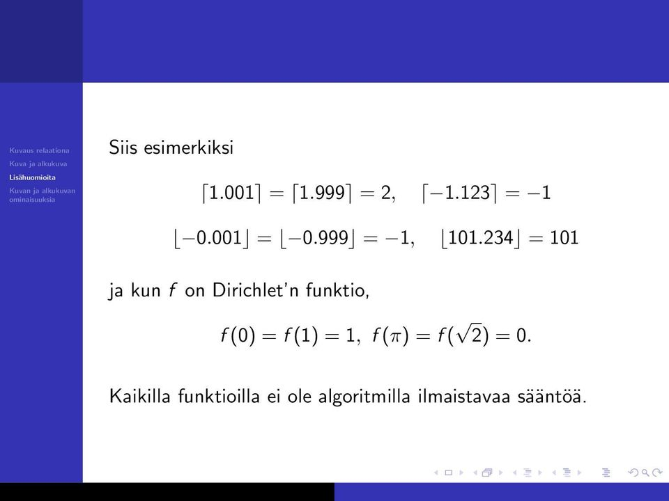 234 = 101 ja kun f on Dirichlet n funktio, f (0) = f