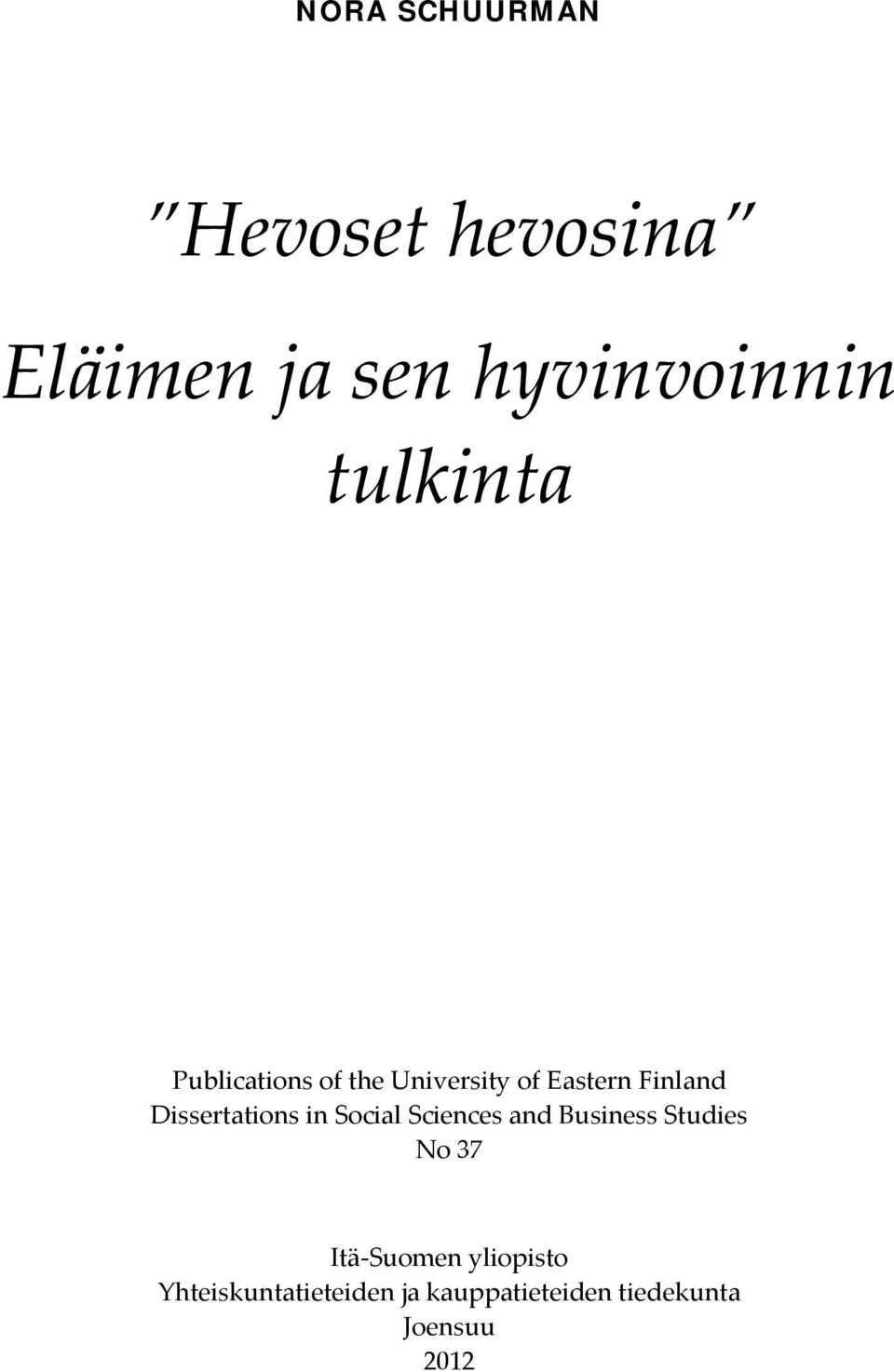 Dissertations in Social Sciences and Business Studies No 37 Itä