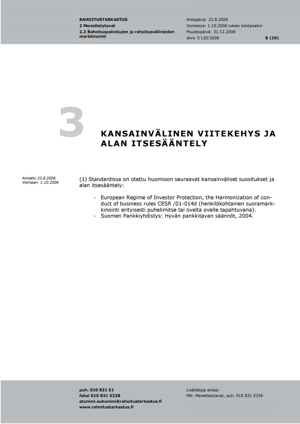 Protection, the Harmonization of conduct of business rules CESR /01-014d (henkilökohtainen suora
