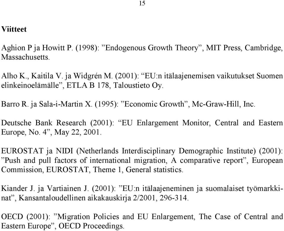 Deutsche Bank Research (21): EU Enlargement Monitor, Central and Eastern Europe, No. 4, May 22, 21.