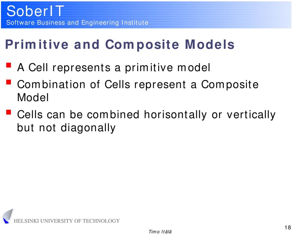 Cells represent a Composite Model Cells can be