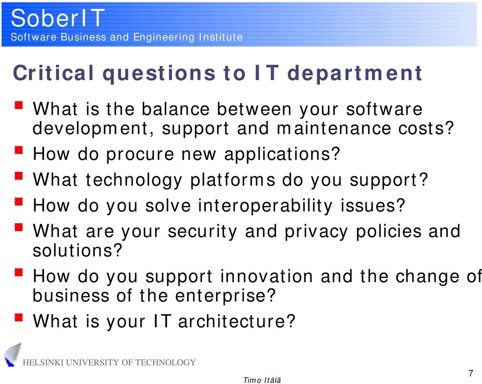 How do you solve interoperability issues? What are your security and privacy policies and solutions?