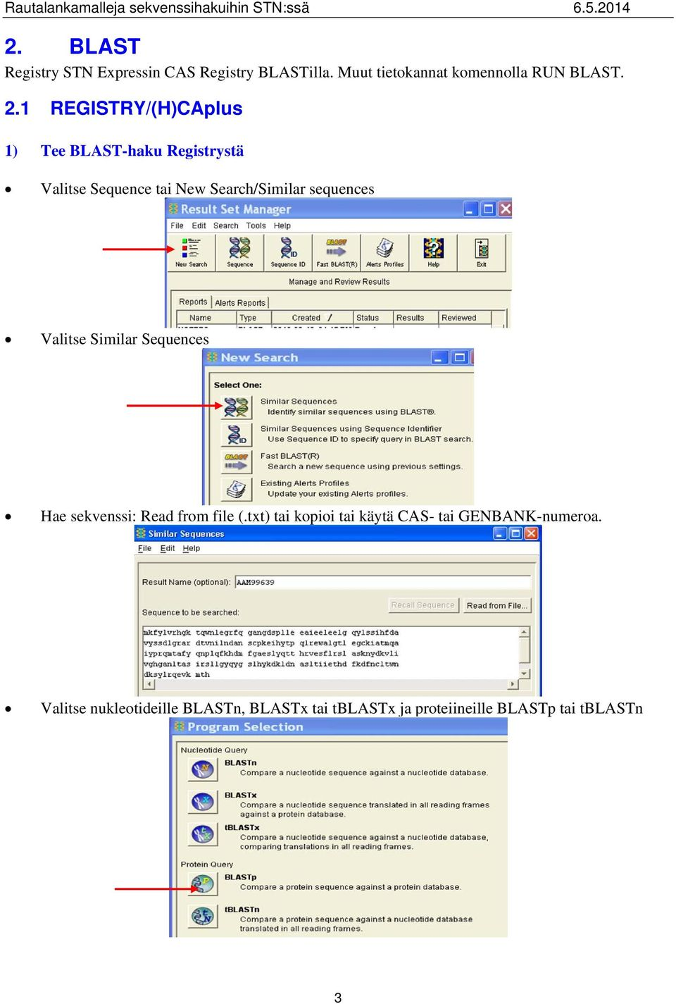 sequences Valitse Similar Sequences Hae sekvenssi: Read from file (.