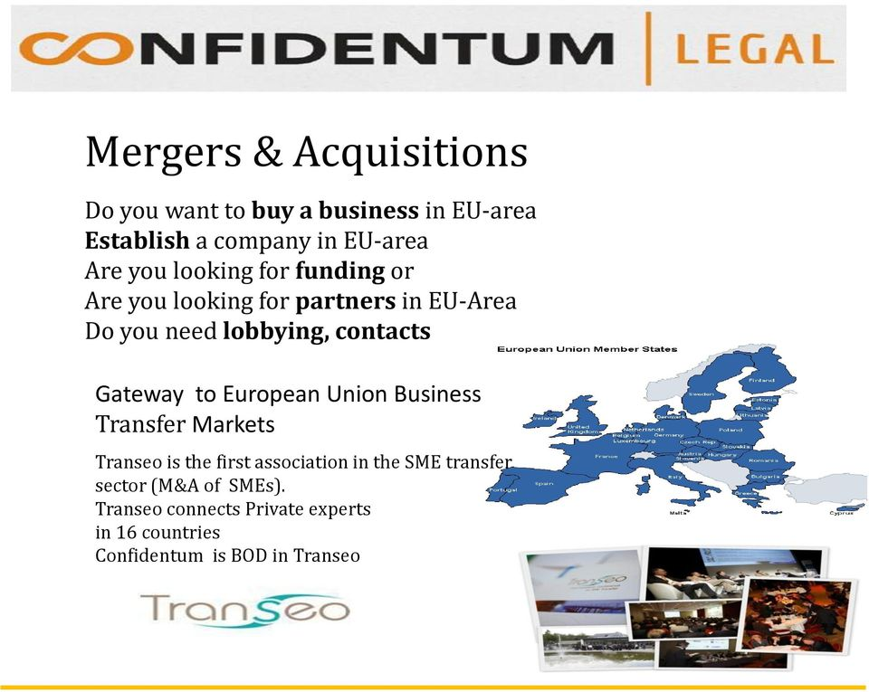 Gateway to European Union Business Transfer Markets Transeo is the first association in the SME