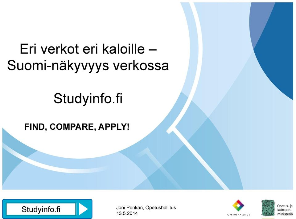 fi FIND, COMPARE, APPLY! Studyinfo.