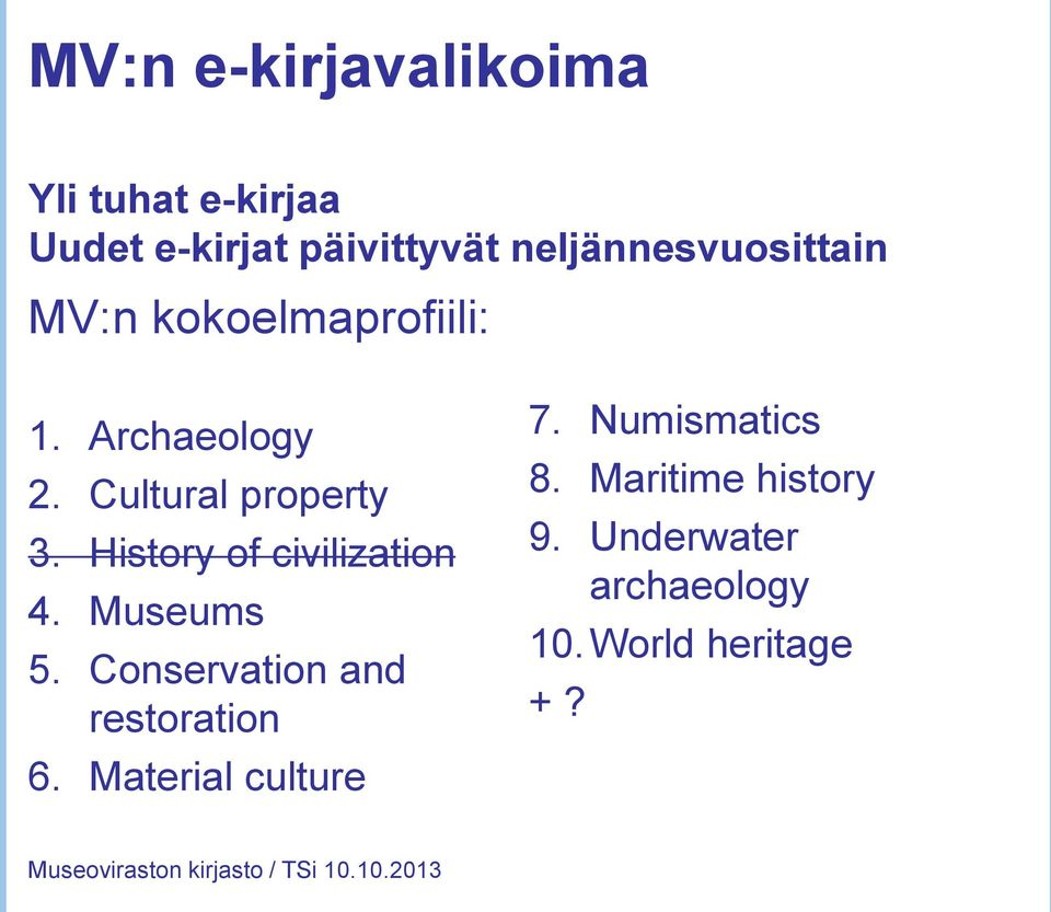 Cultural property 3. History of civilization 4. Museums 5.