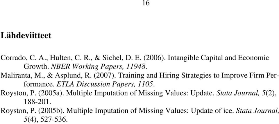 Training and Hiring Strategies to Improve Firm Performance. ETLA Discussion Papers, 1105. Royston, P. (2005a).
