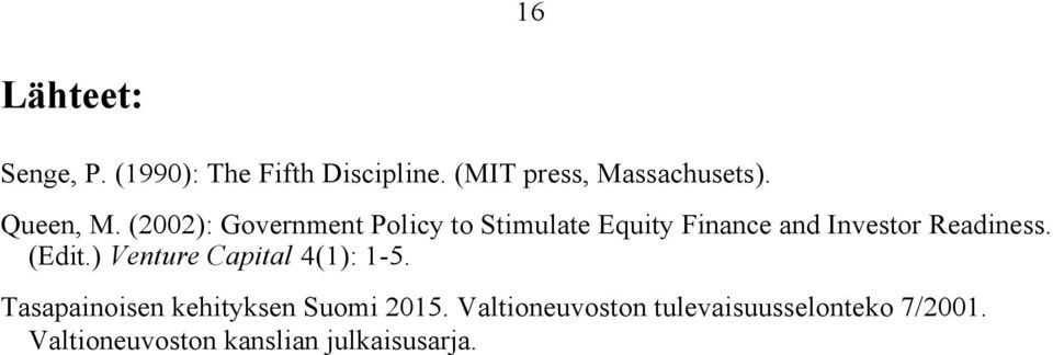 (2002): Government Policy to Stimulate Equity Finance and Investor Readiness.