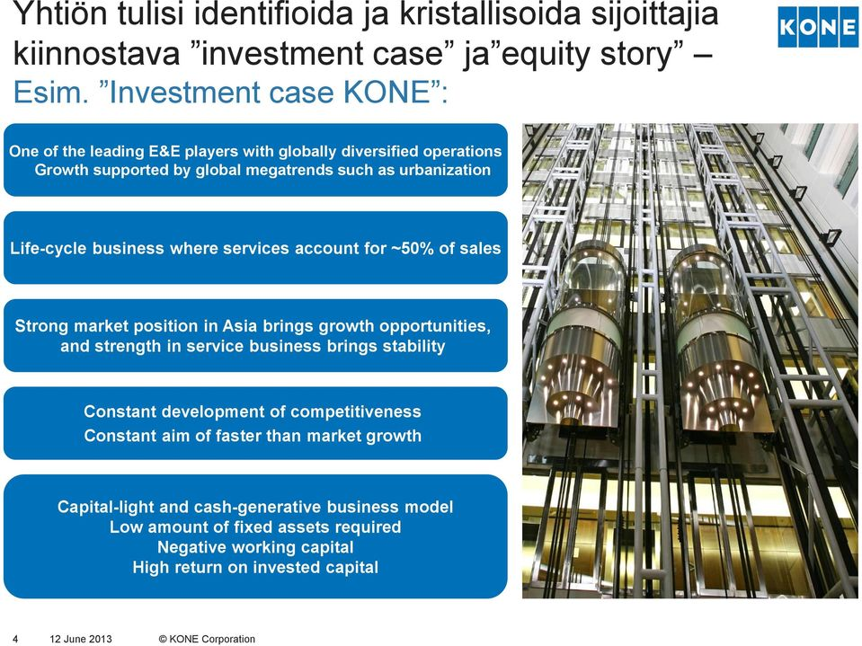 where services account for ~50% of sales Strong market position in Asia brings growth opportunities, and strength in service business brings stability Constant