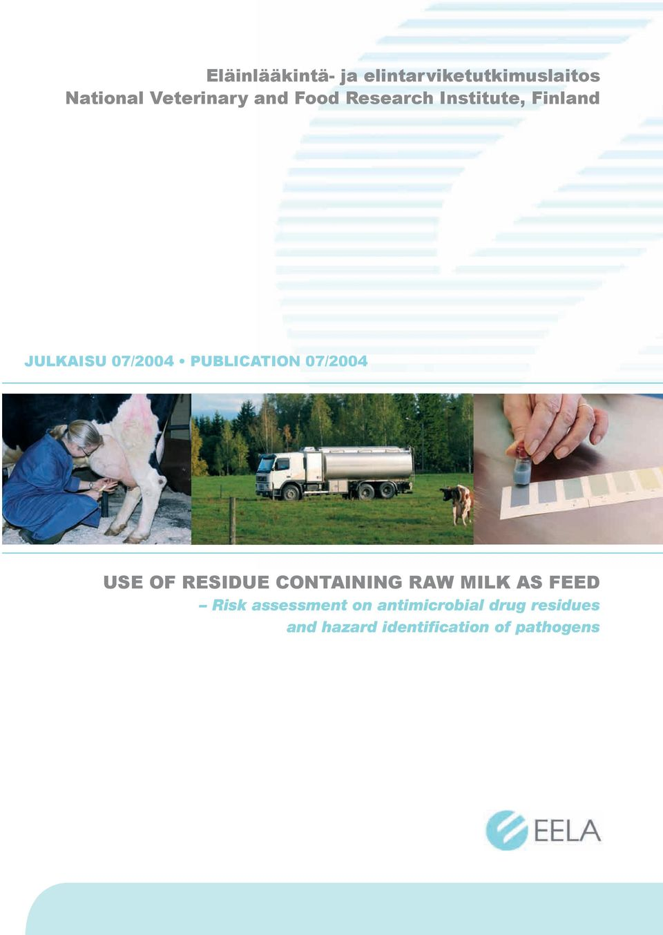07/2004 USE OF RESIDUE CONTAINING RAW MILK AS FEED Risk assessment