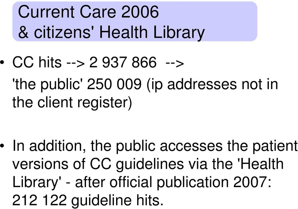 addition, the public accesses the patient versions of CC guidelines via