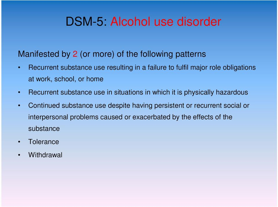 situations in which it is physically hazardous Continued substance use despite having persistent or