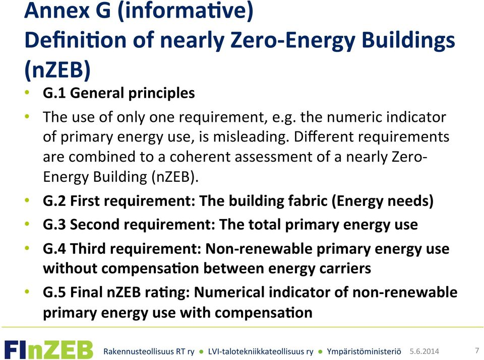 2 First requirement: The building fabric (Energy needs) G.3 Second requirement: The total primary energy use G.
