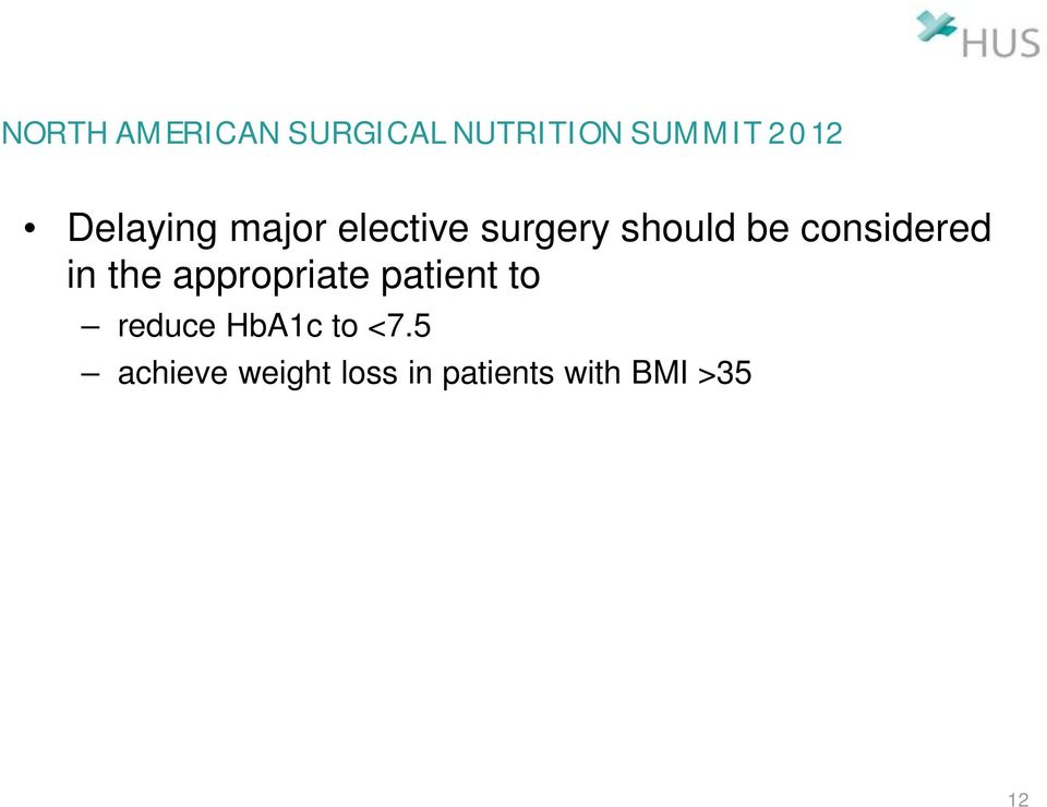 considered in the appropriate patient to reduce