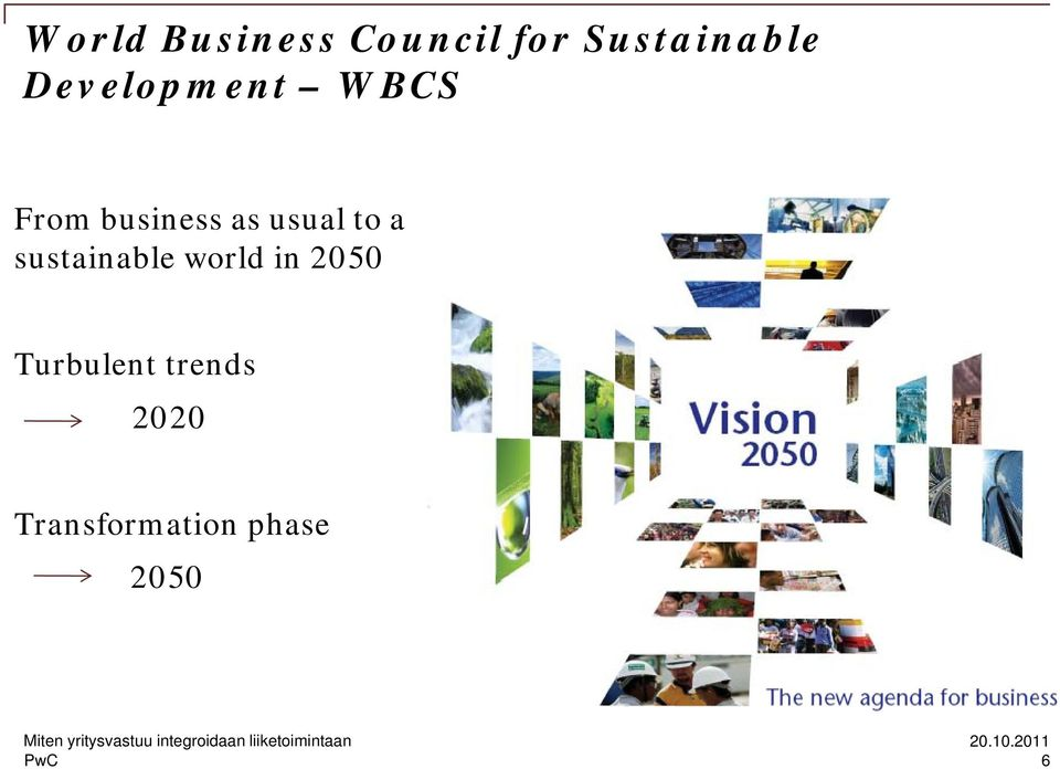 to a sustainable world in 2050 Turbulent