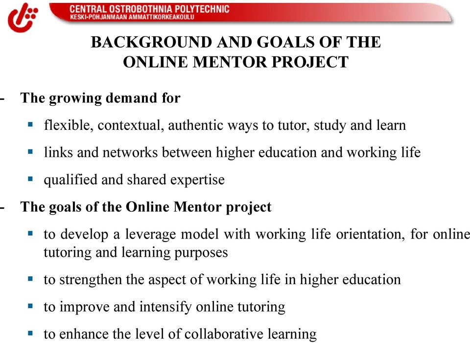 Mentor project to develop a leverage model with working life orientation, for online tutoring and learning purposes to strengthen