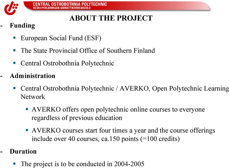 offers open polytechnic online courses to everyone regardless of previous education AVERKO courses start four times a year
