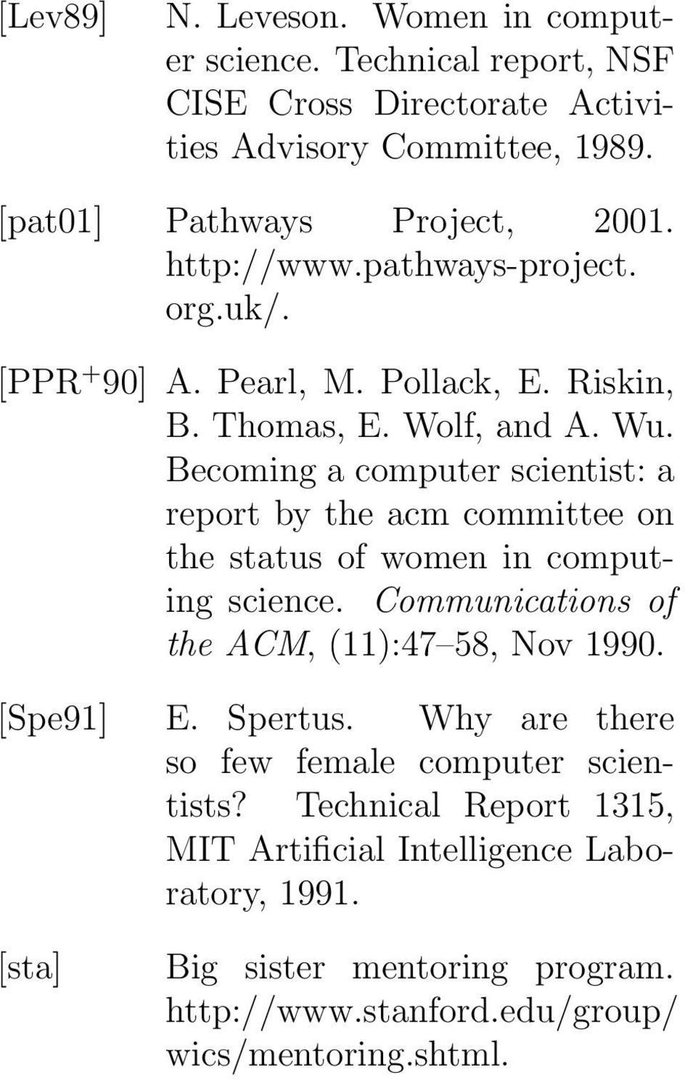 Becoming a computer scientist: a report by the acm committee on the status of women in computing science. Communications of the ACM, (11):47 58, Nov 1990.