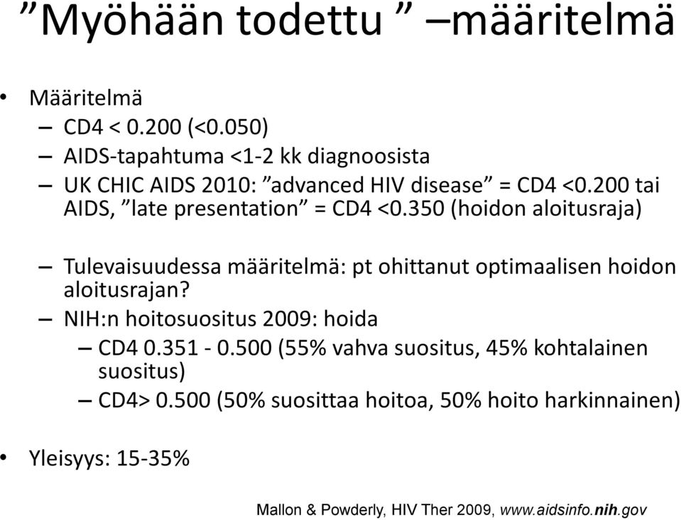200 tai AIDS, late presentation = CD4 <0.