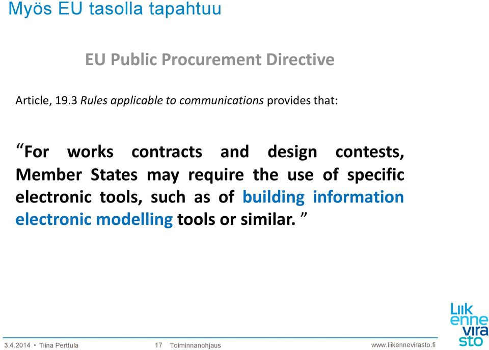 contests, Member States may require the use of specific electronic tools, such as of