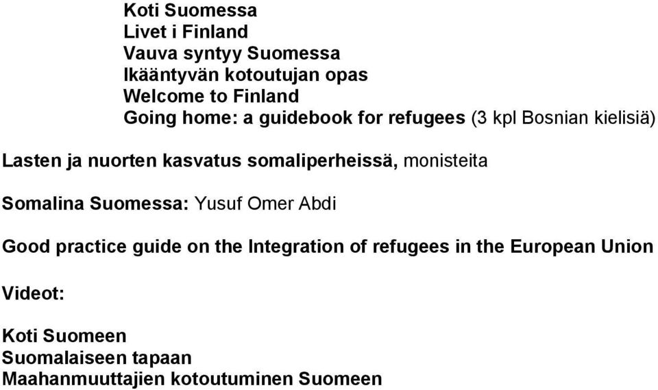 somaliperheissä, monisteita Somalina Suomessa: Yusuf Omer Abdi Good practice guide on the