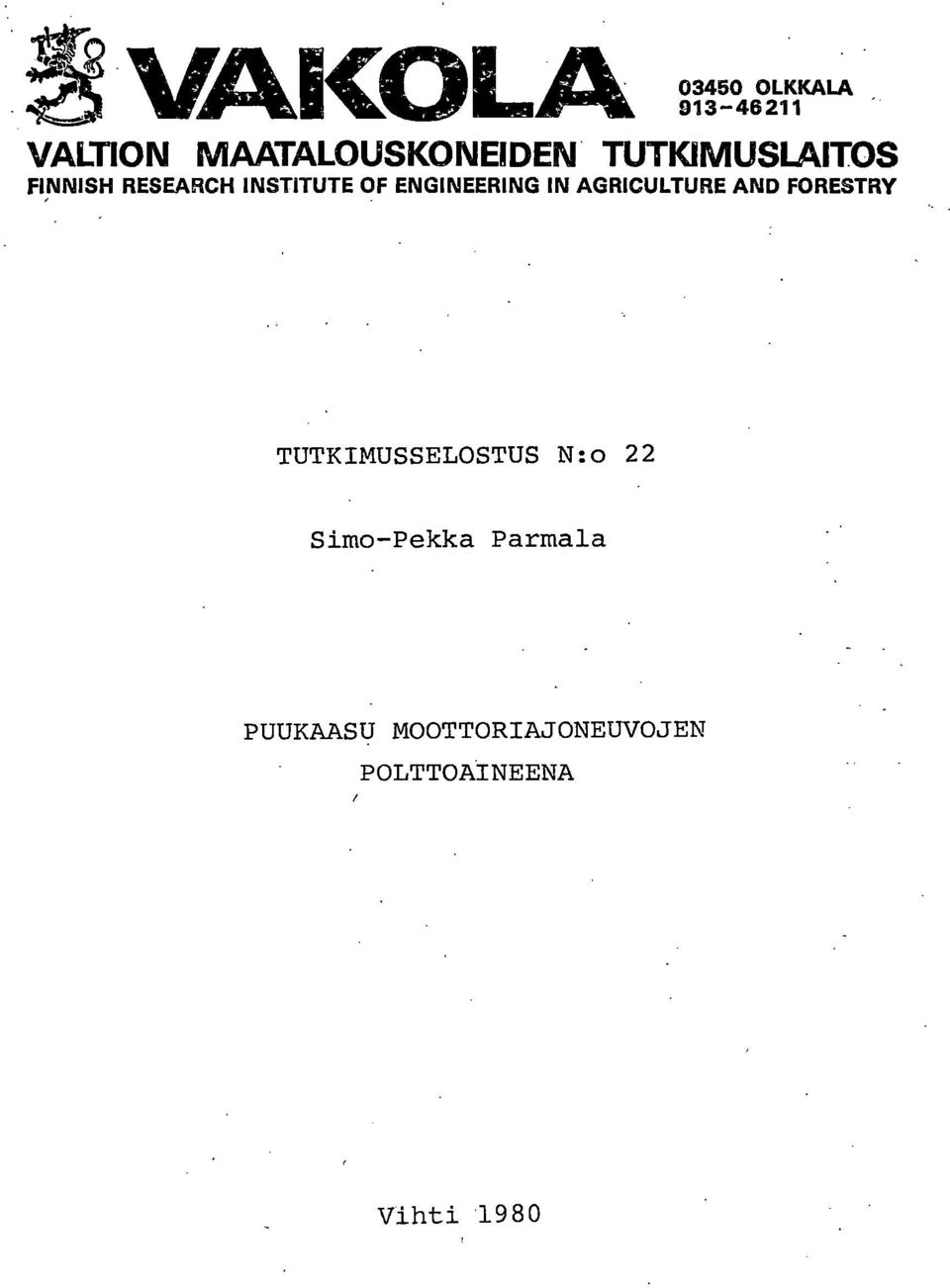 AGRICULTURE AND FORESTRY TUTKIMUSSELOSTUS N:o 22 Simo-Pekka