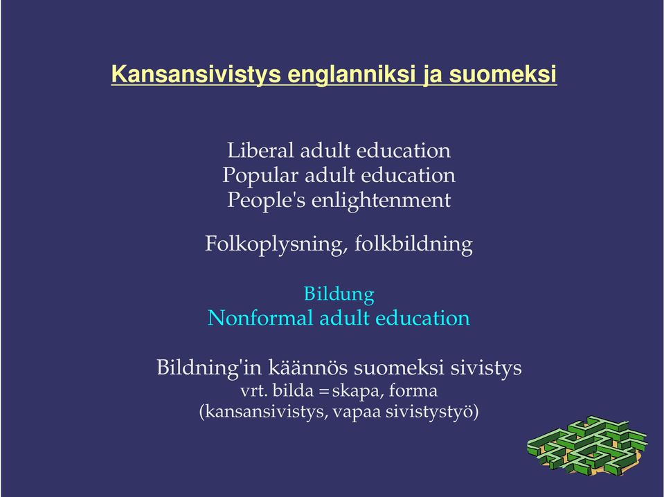 folkbildning Bildung Nonformal adult education Bildning'in käännös