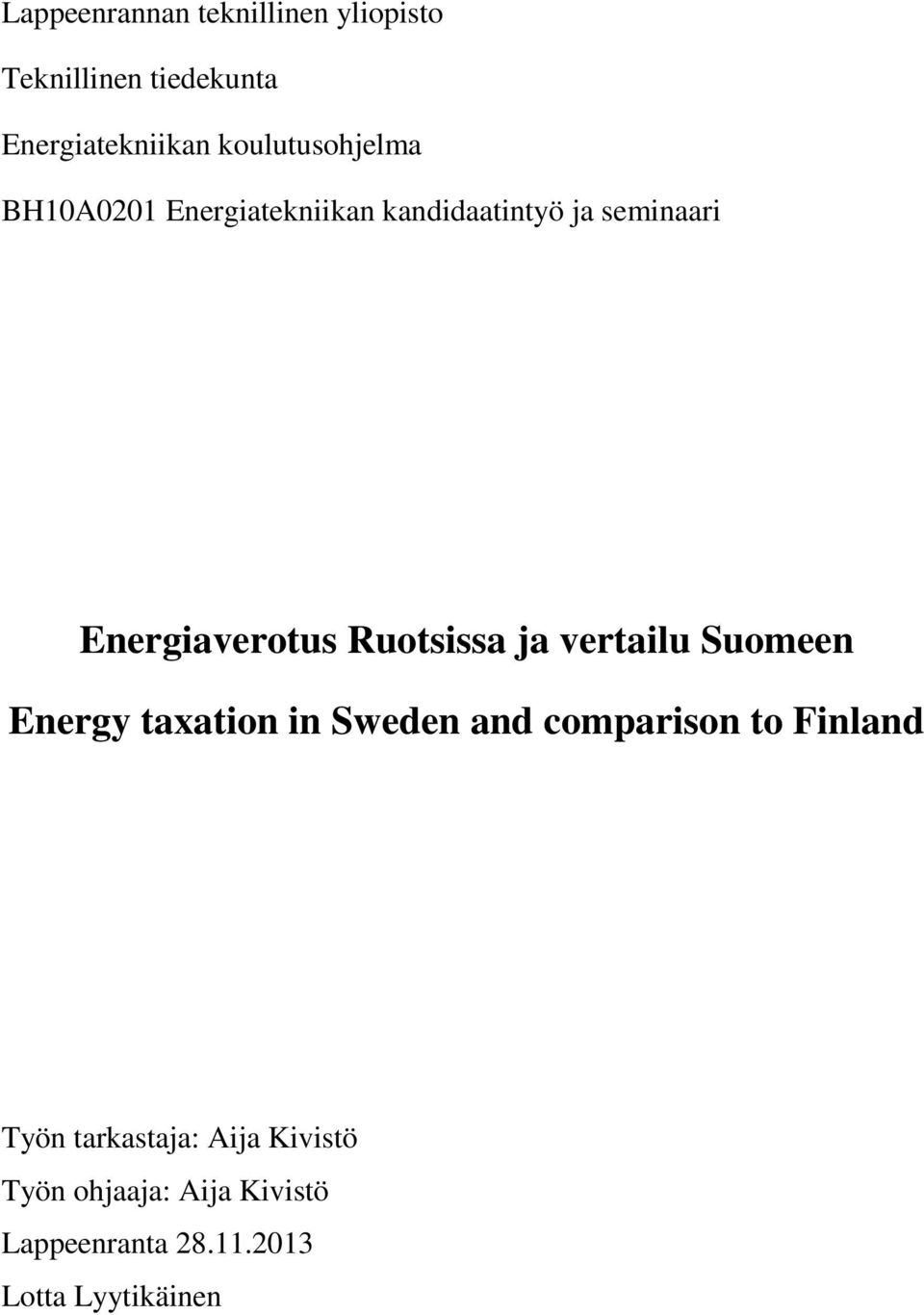 Ruotsissa ja vertailu Suomeen Energy taxation in Sweden and comparison to Finland