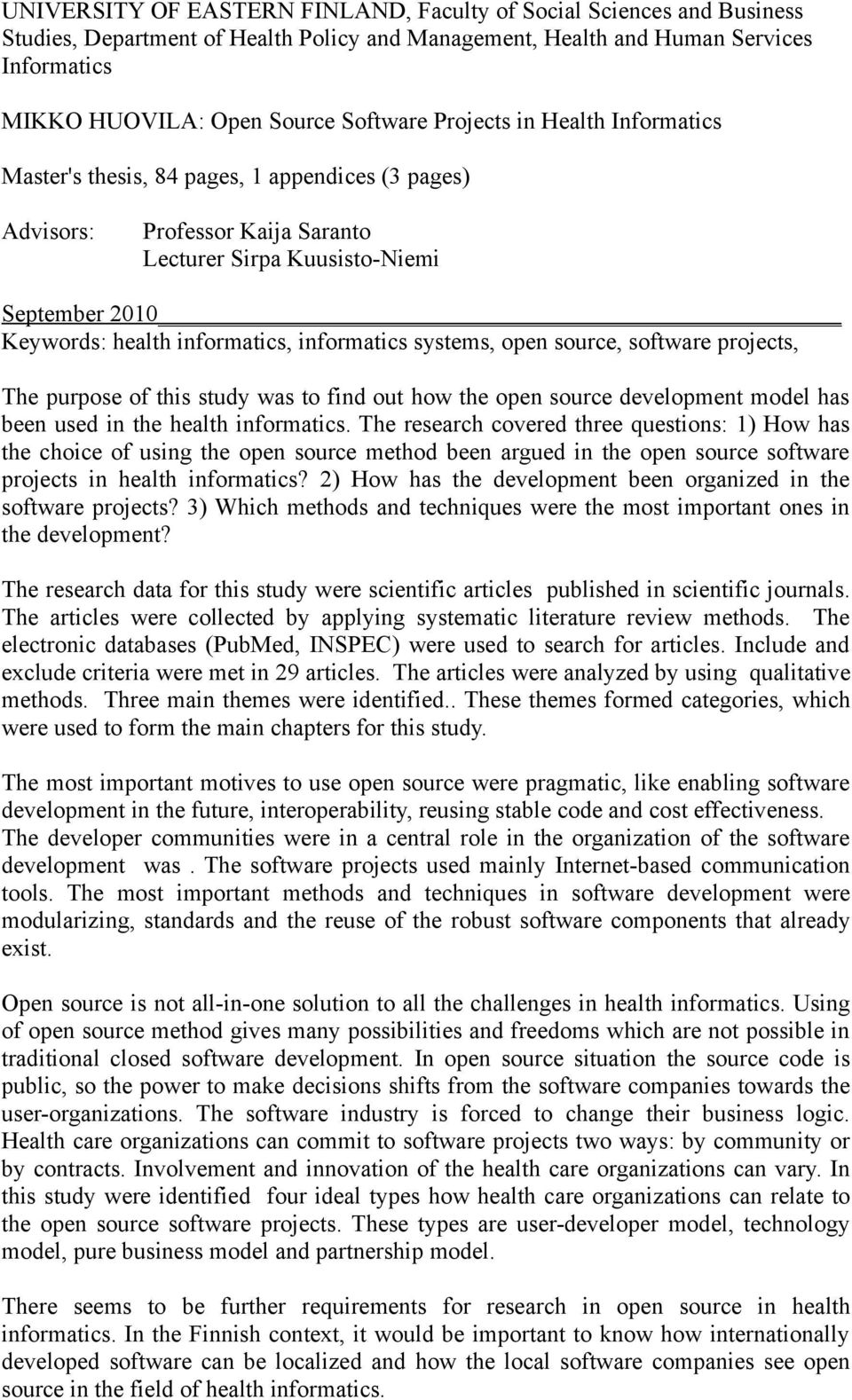 informatics systems, open source, software projects, The purpose of this study was to find out how the open source development model has been used in the health informatics.