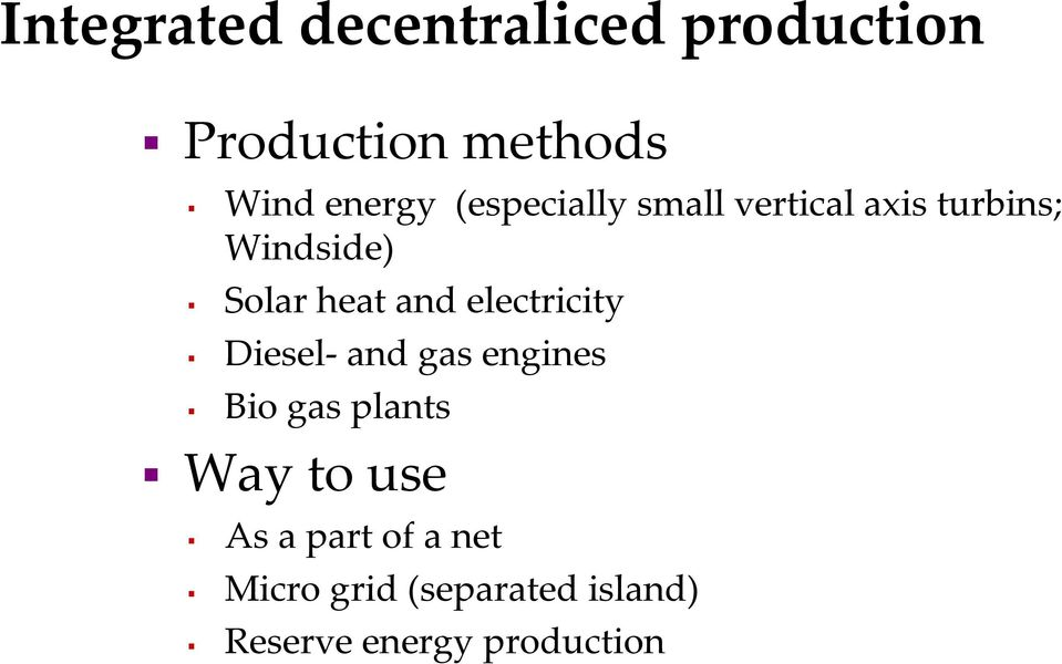 electricity Diesel- and gas engines Bio gas plants Wayto use As
