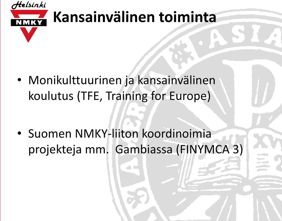 Training for Europe) Suomen NMKY-liiton