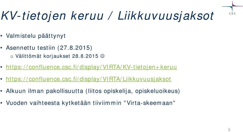 fi/display/virta/kv-tietojen+keruu https://confluence.csc.