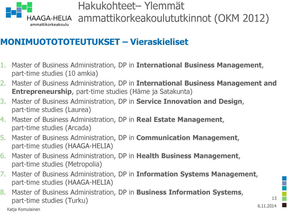 Master of Business Administration, DP in International Business Management and Entrepreneurship, part-time studies (Häme ja Satakunta) 3.
