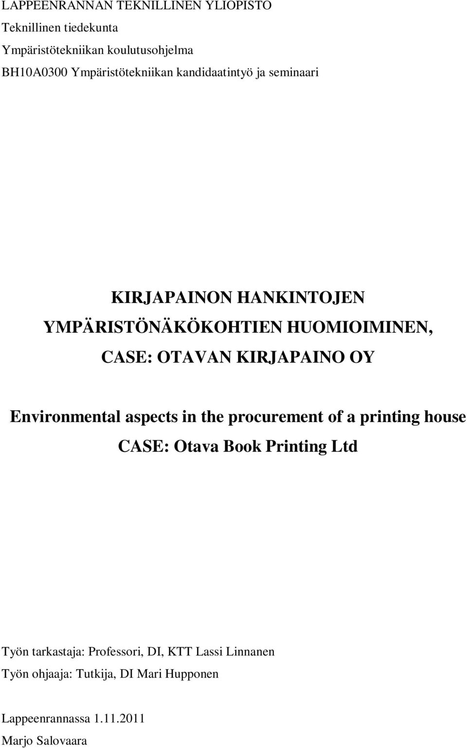 OTAVAN KIRJAPAINO OY Environmental aspects in the procurement of a printing house CASE: Otava Book Printing Ltd