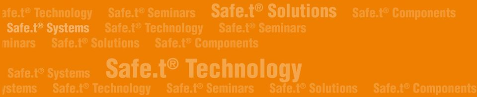 t Seminars minars Safe.t Solutions Safe.t Components Safe.