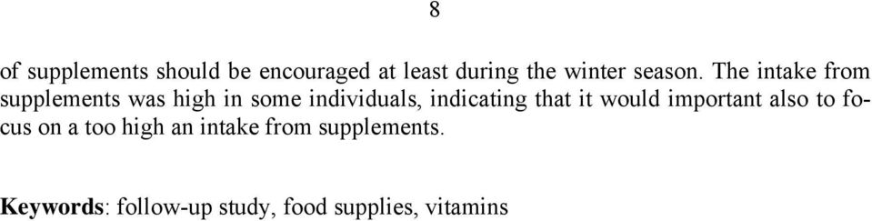 The intake from supplements was high in some individuals,
