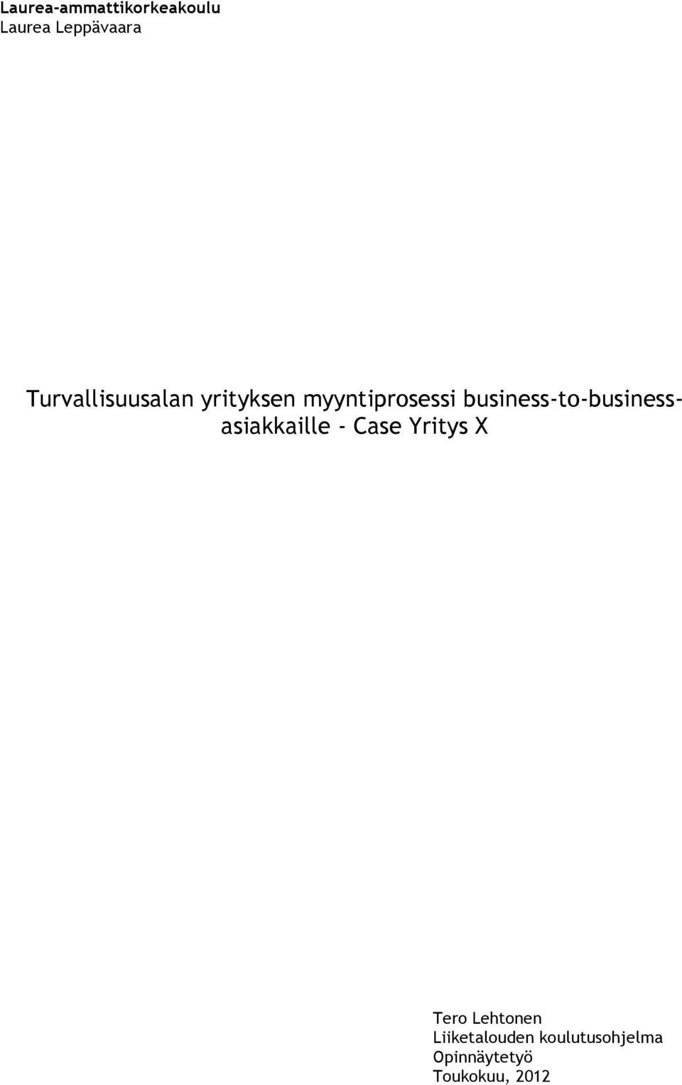 business-to-businessasiakkaille - Case Yritys X