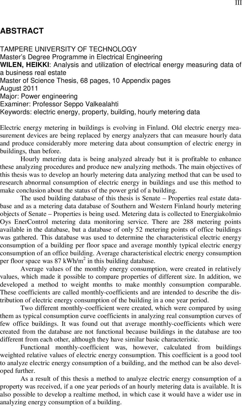 Electric energy metering in buildings is evolving in Finland.