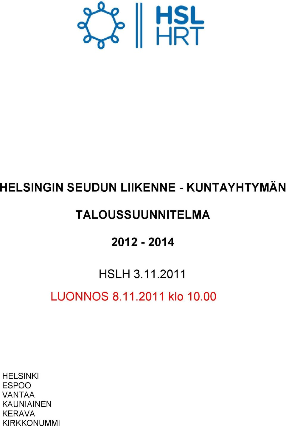 2011 LUONNOS 8.11.2011 klo 10.