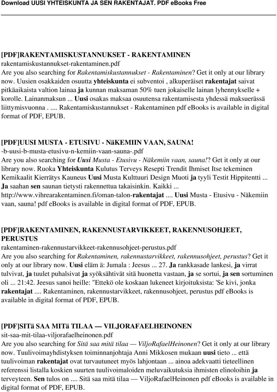 .. Uusi osakas maksaa osuutensa rakentamisesta yhdessä maksuerässä liittymisvuonna.... Rakentamiskustannukset - Rakentaminen pdf ebooks is available in digital format of PDF, EPUB.